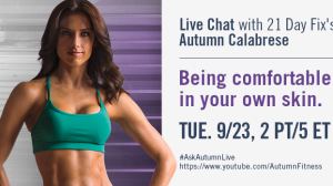 21 Day Fix trainer Autumn Calabrese live chat about how to be comfortable in your own skin.