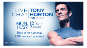 Live chat with Tony Horton and the P90 All-Star YouTube test group.