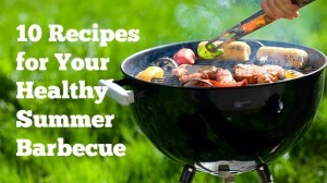 10 Recipes for Your Healthy Summer Barbecue