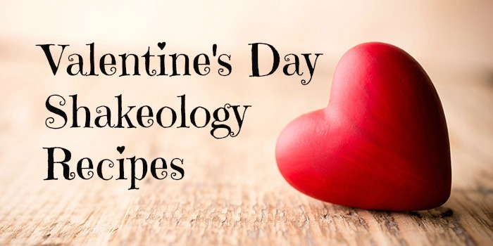 Valentine's Day Shakeology Recipes