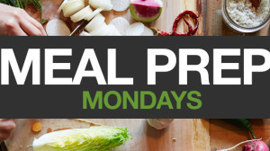 Meal Prep Mondays - Week 13