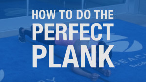 How To Do The Perfect Plank | BeachbodyBlog.com