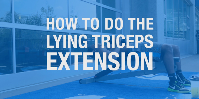 How to Do the Dumbbell Lying Triceps Extension