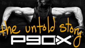 P90X: The Untold Story