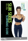 Slim Series slimming guide