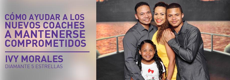 Cómo ayudar a los nuevos coaches a mantenerse comprometidos - Ivy Morales, Diamante 5 Estrellas